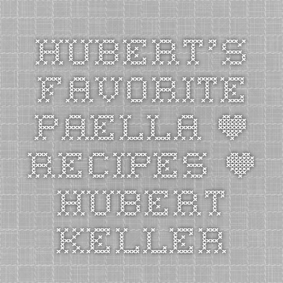 Hubert's Favorite Paella • Recipes • Hubert Keller