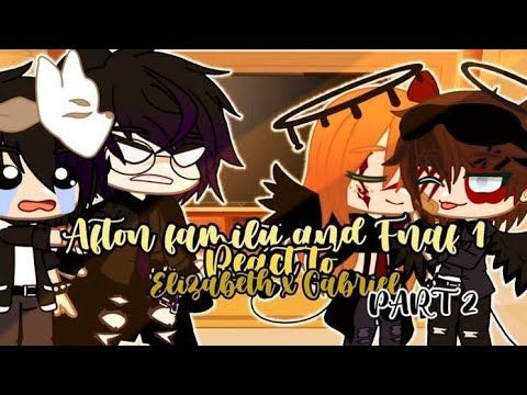 Afton Family And Fnaf 1 React To Elizabeth And Gabriel French And English Part 2 Desc Youtube In 2021 Afton Fnaf Fnaf 1