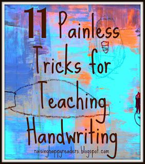 Raising Happy Readers: 11 Painless Tricks for Teaching Handwriting