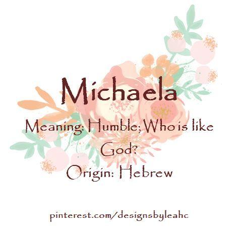 Baby Girl Name Michaela Meaning Humble Who Is Like God Origin