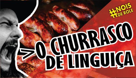 CHURRASCO DE LINGUIÇA  -  RESUMO #17 DAILY VLOG