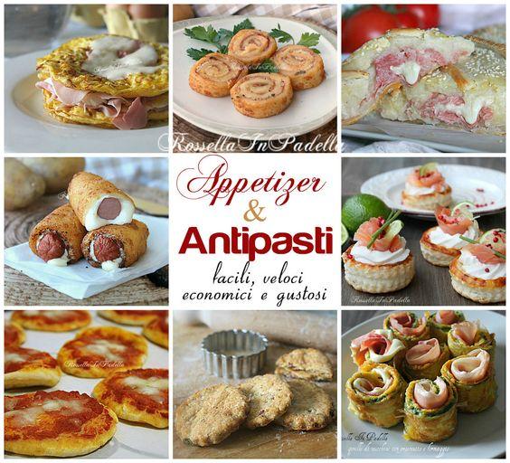 Antipasti e appetizer facili, veloci, economici e gustosi. Tante idee di appetizer e antipasti finger food tutti semplici, economici, veloci e buonissimi