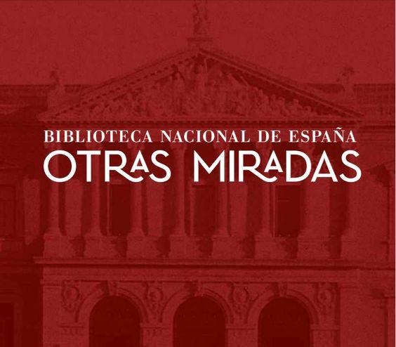Exposición Biblioteca Nacional de España: otras miradas
