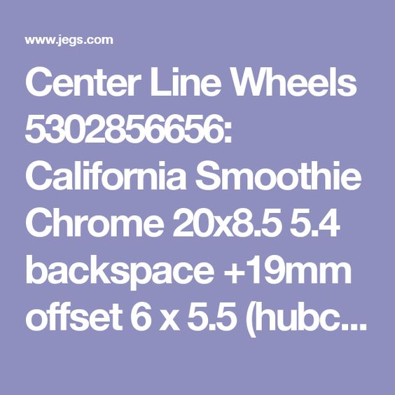 Center Line Wheels 5302856656 California Smoothie Chrome 20x8 5 5 4 Backspace 19mm Offset 6 X 5 5 Hubcentic 6 Lug Chevy 99 Newer Bol Center Line Wheel Line