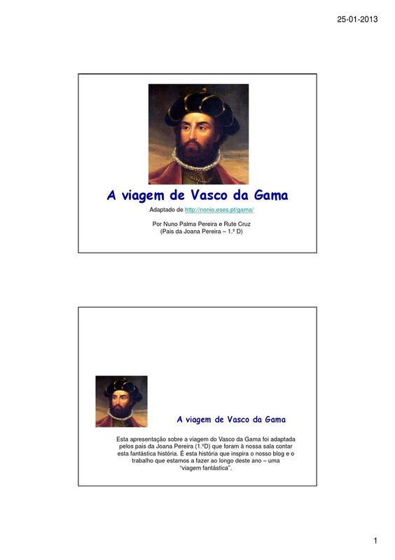 Viagem de Vaso da Gama  Apresentação feita pelos pais da Joana Pereira, a partir de http://nonio.eses.pt/gama/