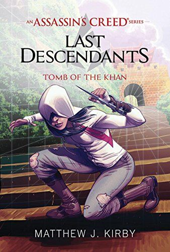 Tomb Of The Khan Last Descendants An Assassins Creed Novel