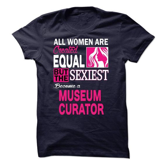 MUSEUM CURATOR T-Shirts, Hoodies. Get It Now ==► https://www.sunfrog.com/LifeStyle/-MUSEUM-CURATOR.html?41382