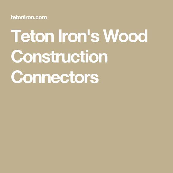 Teton Iron's Wood Construction Connectors