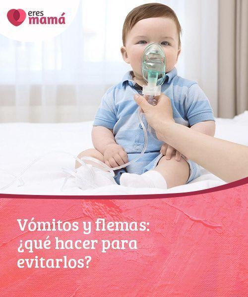 Vómitos Y Flemas Qué Hacer Para Evitarlos Eres Mamá Cuidados En El Embarazo Flema Alimentacion Bebe