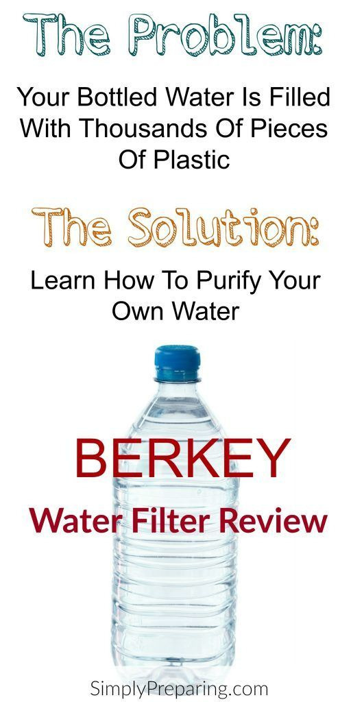 Bottled Water Contamination And Survival Water Filters Preppers Is Your Bottle Water Making You Sick Ditc Contaminated Water Water Bottle Berkey Water Filter