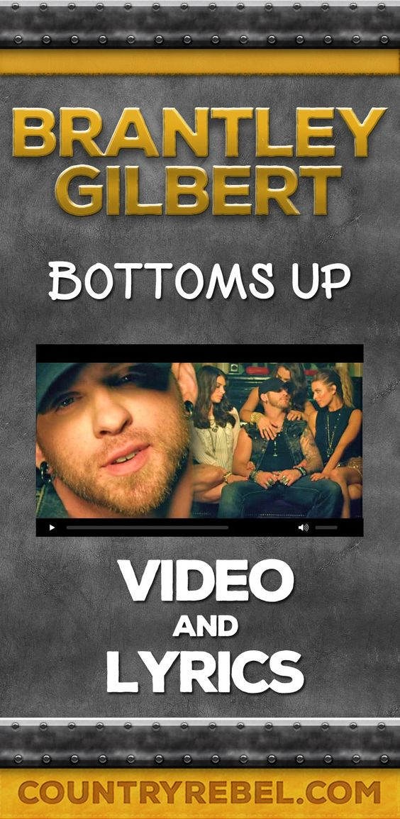 Brantley Gilbert - Bottoms Up Lyrics and Country Music Video Youtube http://countryrebel