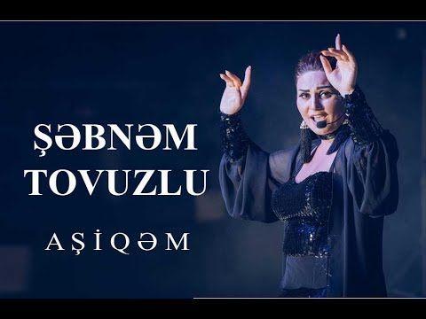 Sebnem Tovuzlunun En Yeni Musiqileri Youtube Youtube Muzik Videolar