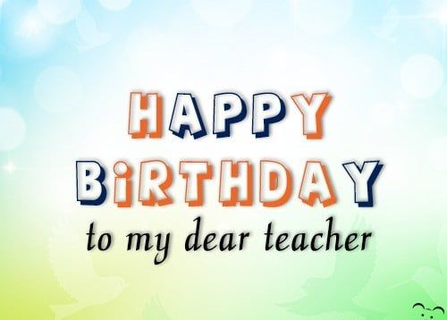 Happy Birthday Teacher Images Wishes And Quote Happy Birthday Teacher Wishes For Teacher Teacher Images