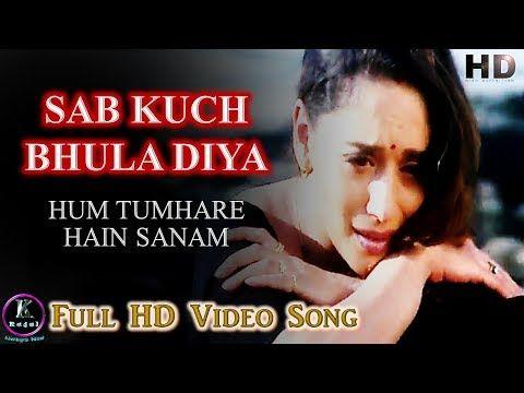 Sab Kuchh Bhula Diya I Hum Tumhare Hain Sanam I Shah Rukh Khan Salman Khan Madhuri Dixit I Youtube Songs Singer Sonu Nigam