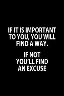 """""""If it is important to you, you will find a way..."""