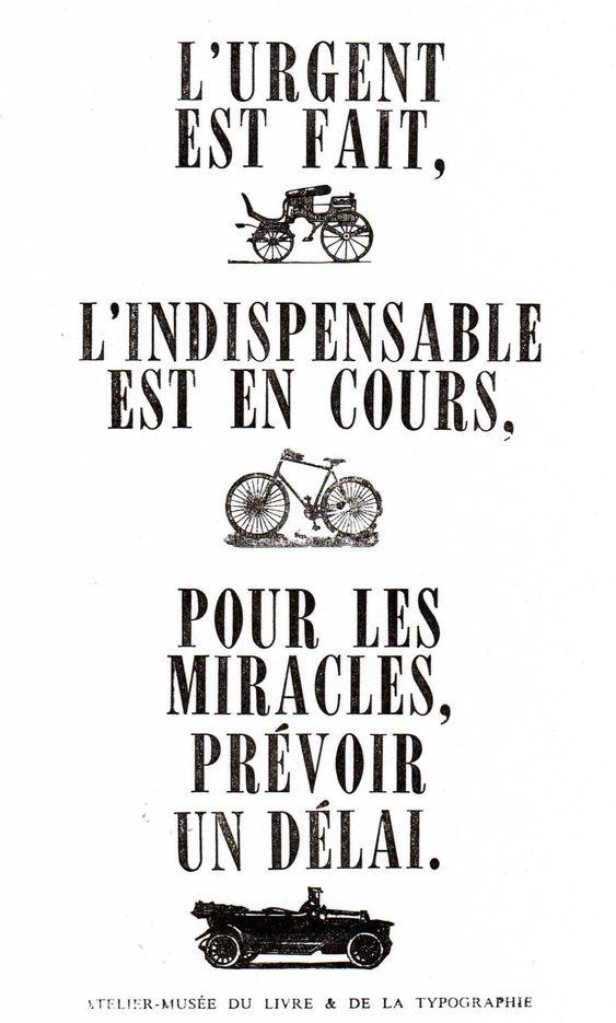 """""""L'urgent est fait. L'indispensable est en cours. Pour les miracles prévoir un délai."""""""
