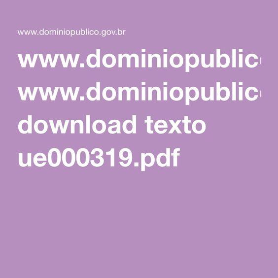 www.dominiopublico.gov.br download texto ue000319.pdf