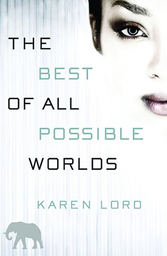 The Best of All Possible Worlds, by Karen Lord   The 14 Greatest Science Fiction Books Of The Year