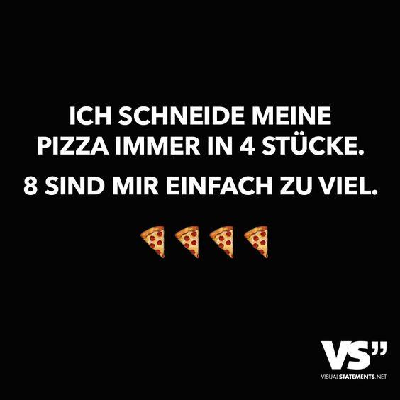 Ich schneide meine Pizza immer in 4 Stücke. 8 sind mir einfach zu viel.