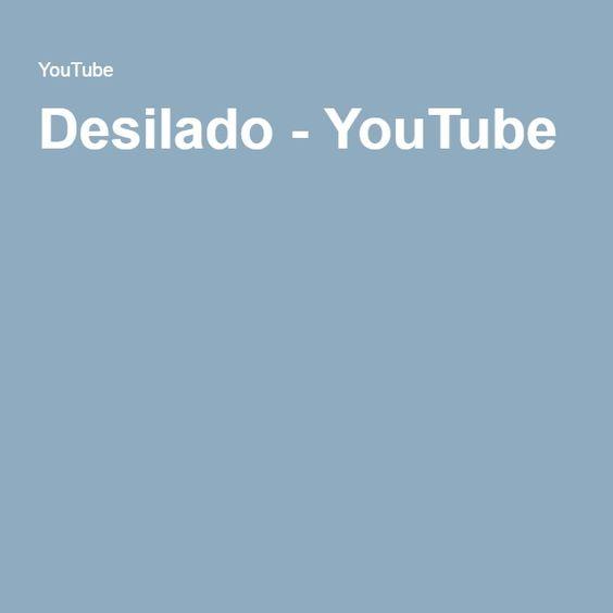 Desilado - YouTube