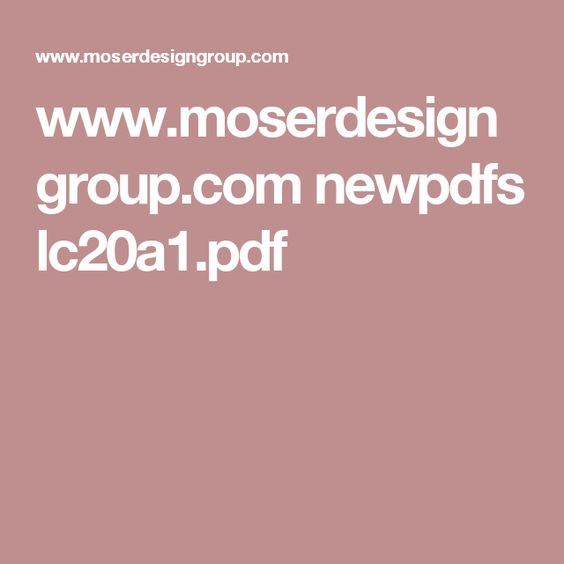 www.moserdesigngroup.com newpdfs lc20a1.pdf