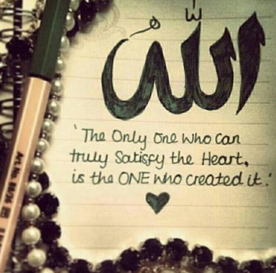 Now this is so true...God/Allah...is the ONLY one who truly satisfies the heart in the end :)<3