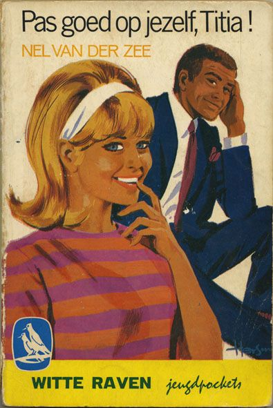 Pas goed op jezelf, Titia ! - Take good care of yourself, Titia ! - Roman voor oudere meisjes - bookcover from 1968