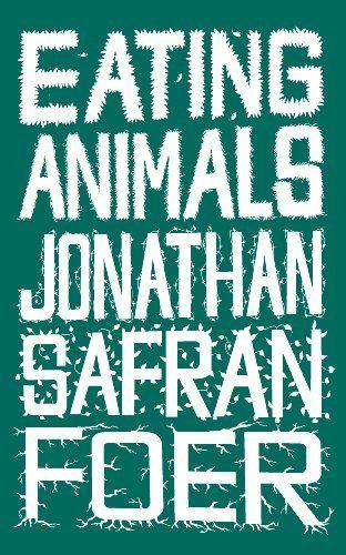 Eating Animals de Jonathan Safran Foer, http://www.amazon.fr/dp/B00390BE7G/ref=cm_sw_r_pi_dp_nDpdwb1YJP6WT
