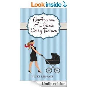 Confessions of a Paris Potty Trainer - Kindle edition by Vicki Lesage. Humor & Entertainment Kindle eBooks @ Amazon.com.