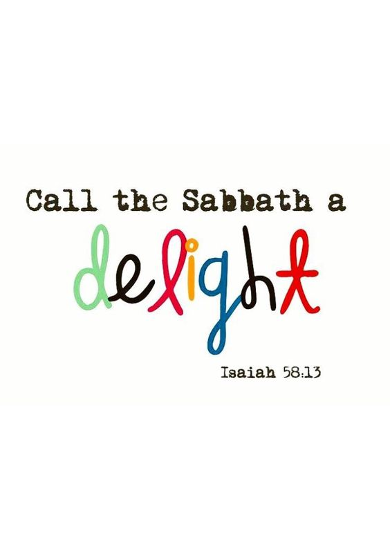 Isaiah 58:13 ~ Shabbat Shalom!                                                                                                                                                     More
