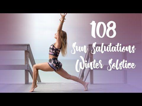 Youtube 108 Sun Salutations Sun Salutation Winter Solstice