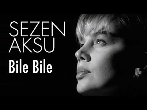 Sezen Aksu Bile Bile Official Video Youtube Muzik Sarkilar Film