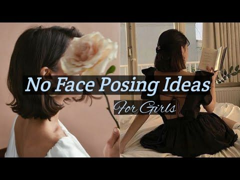 Aesthetic Poses Without Showing Your Face Posing Ideas For Girls Youtube Poses Model Poses Girl Poses