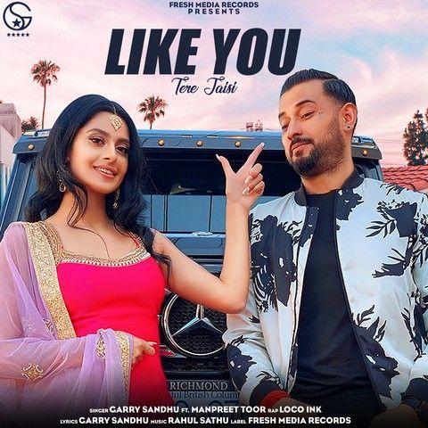 Like U Garry Sandhu New Punjabi Mp3 Song Download Mp3 Song New Album Song Songs
