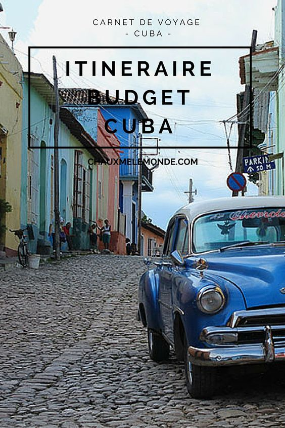 Itinéraire, budget et liens utiles pour vous aider à préparer un voyage à Cuba http://www.chauxmelemonde.com/itineraire-a-cuba-budget-infos-liens/