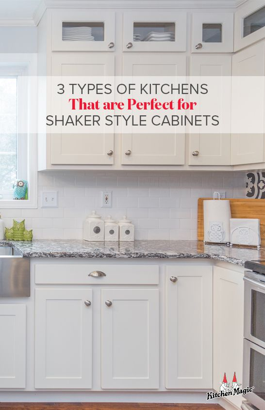 3 Types Of Kitchens That Are Perfect For Shaker Style Cabinets Kitchen Cabinets Types Of Kitchen Cabinets Kitchen Dining Room Combo