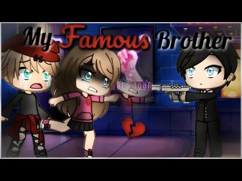 My Famous Older Brother Gacha Life Mini Movie Glmm Part 2 Youtube Life Video Cute Disney Drawings Movies