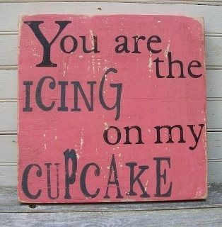 you are the icing on my #cupcake. <3 #sweetnothings