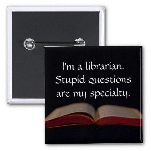 Ook al ben je je baan kwijt, je blijft een bibliothecaris! En m'n gevoel voor humor heb ik niet verloren.