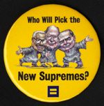 "In 2000, HRC ran posters featuring a cartoon of Supreme Court Justices Clarence Thomas, William Rehnquist, and Antonin Scalia holding microphones and singing ""Think it over,"" from the Supremes' hit song ""Stop in the Name of Love."""