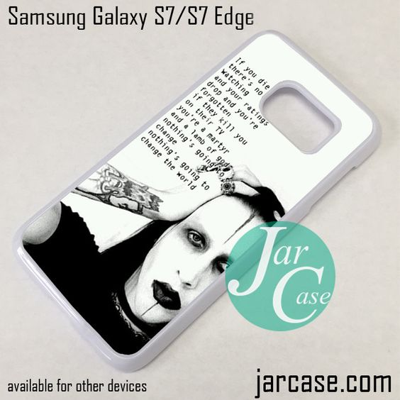 Maryln Manson Quotes Phone Case for Samsung Galaxy S7 & S7 Edge