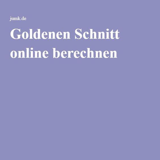 Goldenen Schnitt online berechnen