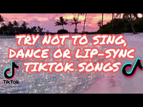 Try Not To Sing Dance Or Lip Sync Tiktok Songs 100 Impossible Hard May 2020 Youtube In 2021 Songs Singing Lip Sync