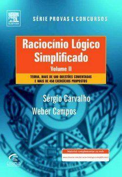 Raciocínio Lógico Simplificado - Vol II - Teoria, Questões Comentadas e Exercícios