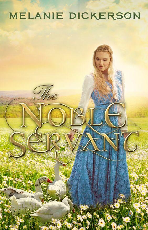 Melanie Dickerson - The Noble Servant