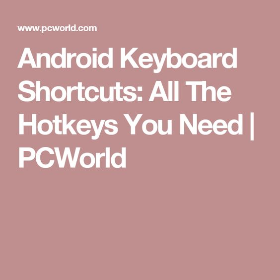 Android Keyboard Shortcuts: All The Hotkeys You Need | PCWorld ...