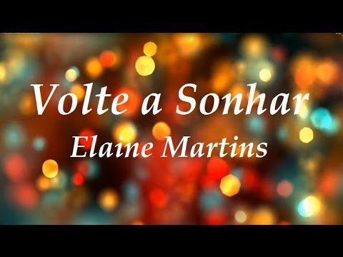Volte A Sonhar Elaine Martins Letra E Voz Youtube Tudo