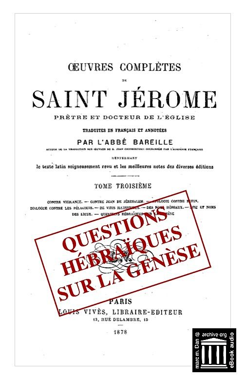 St Jerome Questions Hebraiques Sur La Genese M M Dan Free Download Borrow And Streaming Internet Archive This Or That Questions Internet Archive Tome