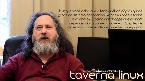 """""""Por que você acha que a Microsoft dá cópias quase grátis do sistema operacional Windows para escolas e crianças? É como dar drogas que causam dependência a primeira dose é grátis depois de se tornar dependente você tem que pagar"""" por Richard Matthew Satallman  #RichardStallman #RichardMatthewSatallman #Ativista #Hacker #FSF #GNUDebugger #Linux #GNU #Programming #Programmer #OpenSource #PapaOfLinux #Quote #QuoteOfTheDay #QuoteLinux #FreeSoftwareFundation #SoftwareLivre…"""