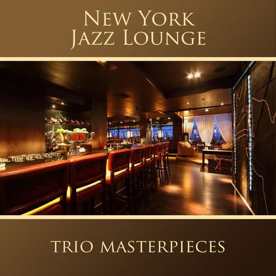 New York Jazz Lounge - The Trio Masterpieces (2016)